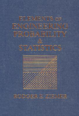 Elements of Engineering Probability and Statistics By Ziemer, Rodger E.