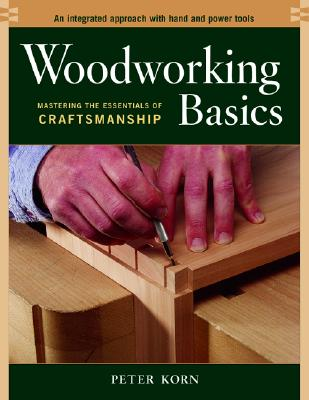 Woodworking Basics By Korn, Peter