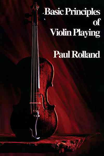 Basic Principles of Violin Playing By Rolland, Paul (CON)